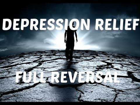 DEPRESSION/Stress/Anxiety Relief and Full Reversal Healing (Subliminal/Positive Energy Frequency)