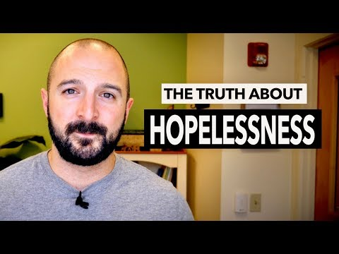 THE TRUTH ABOUT HOPELESSNESS (Depression, Anxiety, & Depersonalization)
