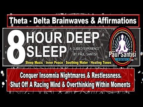 8 Hour Deep Sleep Insomnia Nightmares  Brainwaves Soothing Guided Meditation Paul Santisi