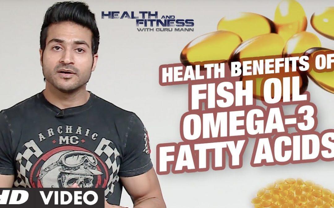 Health Benefits of Fish Oil Omega-3 Fatty Acids | GuruMann