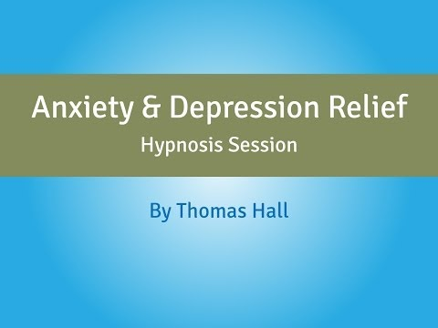 Anxiety & Depression Relief – Hypnosis Session – By Thomas Hall