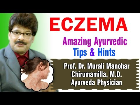 Eczema | Ayurvedic Remedies | Prof. Dr. Murali Manohar Chirumamilla, M.D. (Ayurveda)