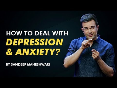 How to deal with Depression and Anxiety? By Sandeep Maheshwari I Hindi