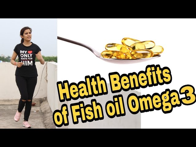 What is Fish Oil? Omega 3 Benefits for Health | Super Style Tips