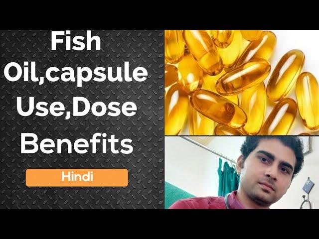 Fish oil, fish capsule dose in hindi.fish oil benefits.fish capsule use , benefits,dose in hindi.