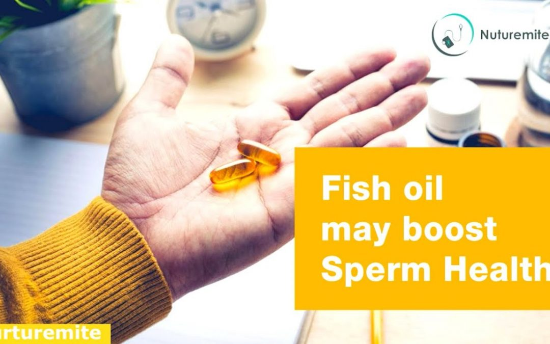 Research proven fish oil with improved sperm count and health: Nuturemite