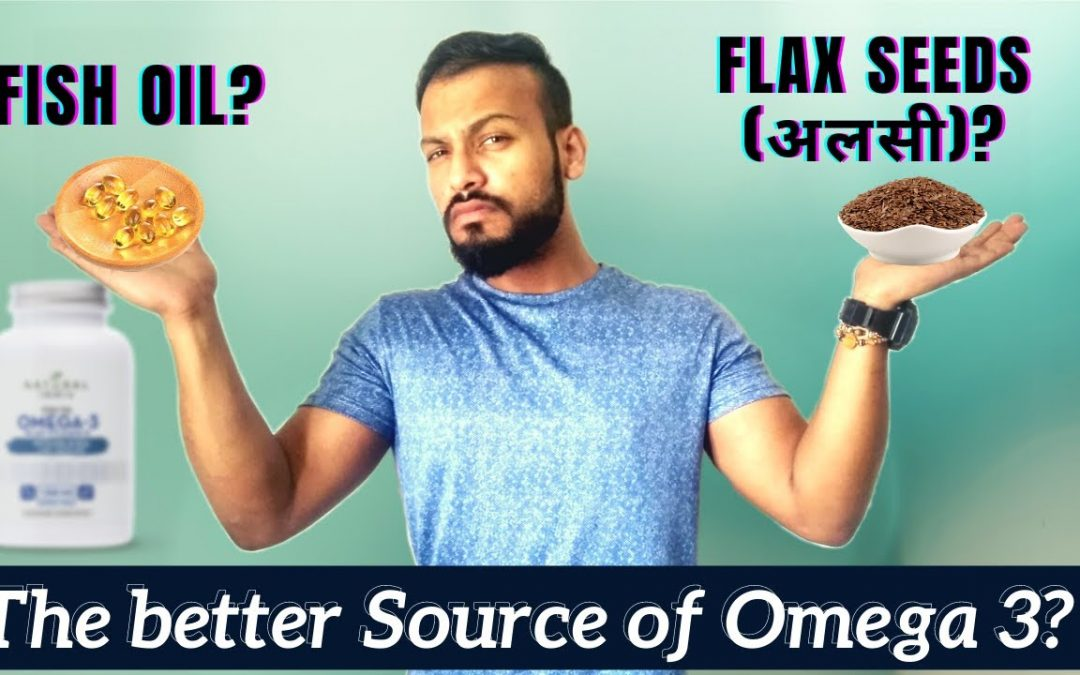 Fish Oil Vs Flax Seeds (अलसी )- Better Source of Omega 3? #Fishoil #flaxseeds #omega3