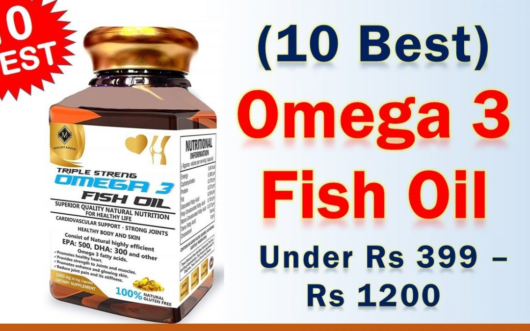 10 Best Omega 3 Fish Oil Brand under Rs 399 – Rs 1200 | Fish Oil Supplement in India