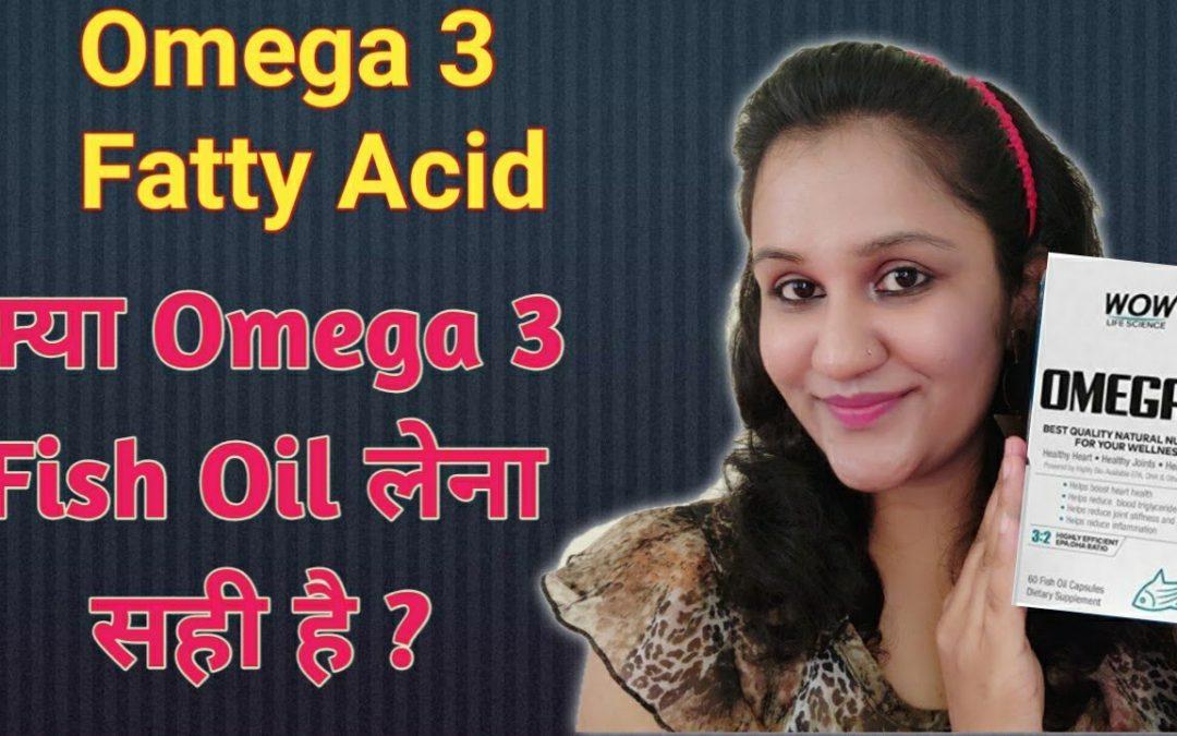 Omega 3 fatty Acid  Wow Omega 3 Fish oil  Benefits of Omega 3 fish oil..Omega 3 Fatty acids
