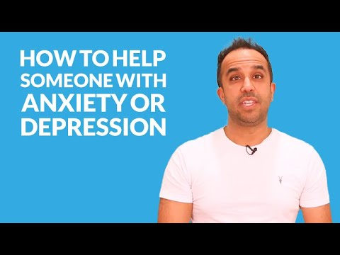 How To Help Someone With Anxiety or Depression